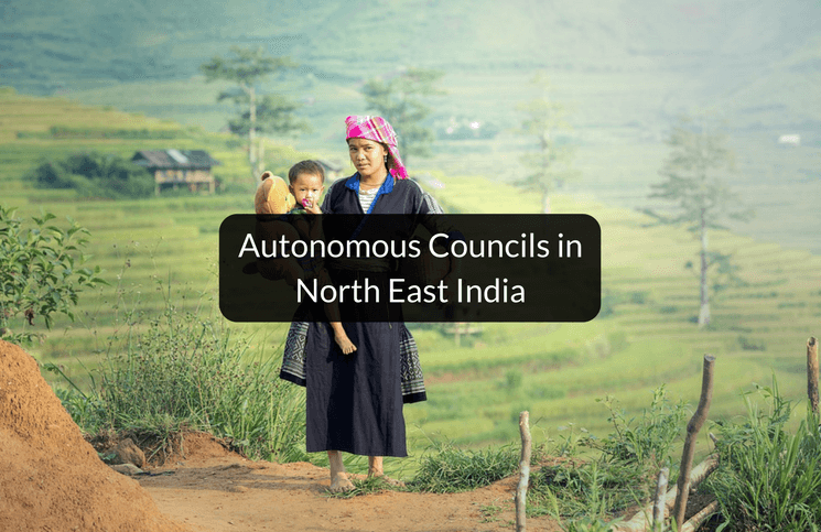 e74942be00 Powers of Autonomous Councils in Tribal Areas in North East India