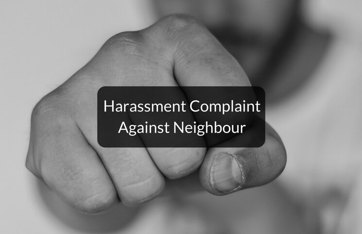 How to File a Harassment Complaint Against a Neighbour