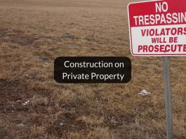 Criminal trespass and construction on private property