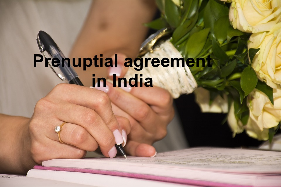 All You Need To Know About Prenuptial Agreement In India Ipleaders