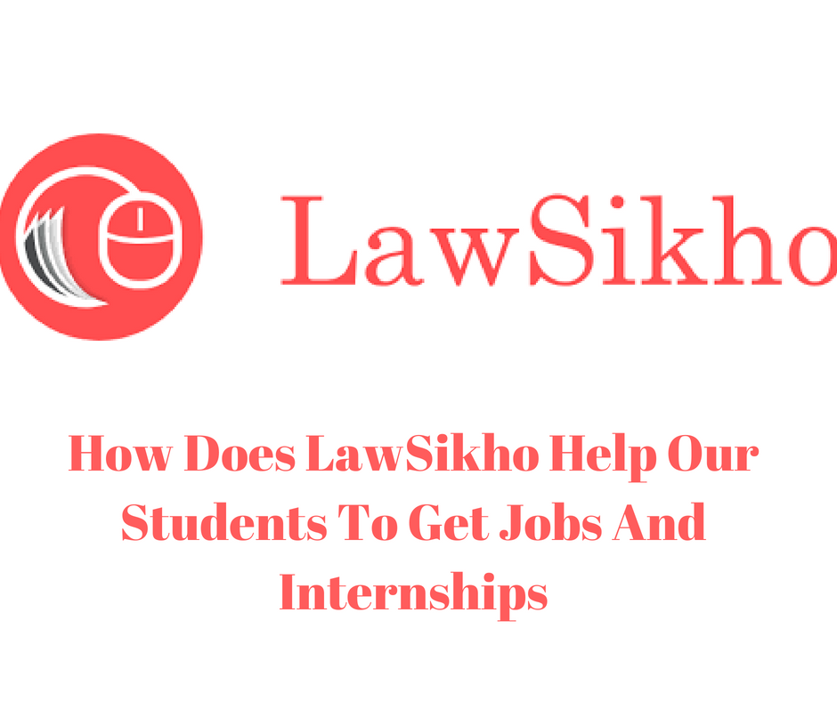 how does lawsikho help our students to get jobs and internships