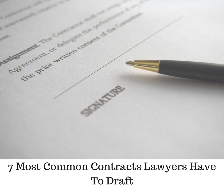 7 Most Common Contracts Lawyers Have To Draft
