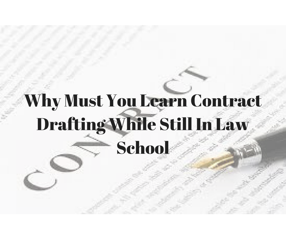 Why Must You Learn Contract Drafting While Still In Law School