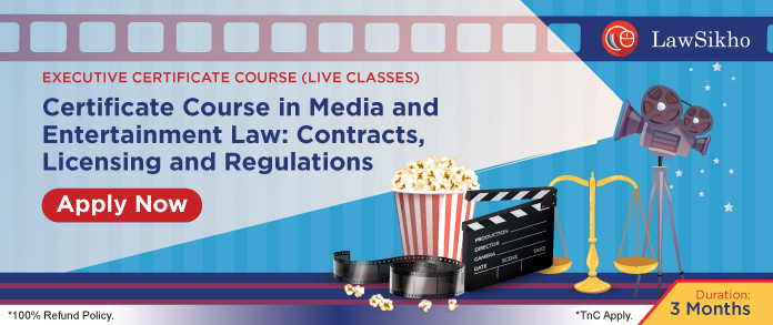 https://lawsikho.com/course/certification-course-in-media-and-entertainment-law-contracts-and-licensing