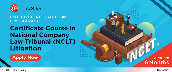 https://lawsikho.com/course/certificate-course-in-national-company-law-tribunal-nclt-litigation