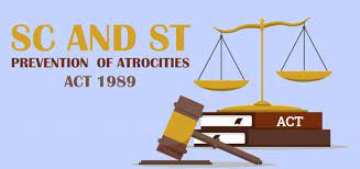 The Scheduled Castes and The Scheduled Tribes (Prevention of Atrocities) Act, 1989